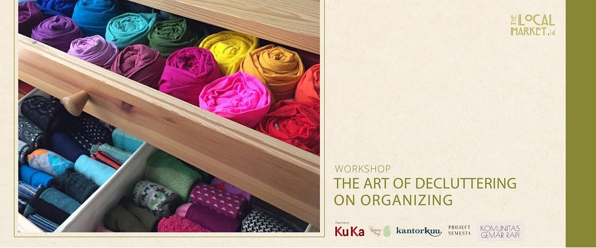 WORKSHOP : THE ART OF DECLUTTERING ON ORGANIZING