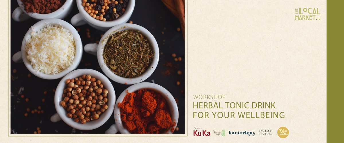 HERBAL TONIC WORKSHOP: NATURAL DRINK FOR YOUR WELLBEING