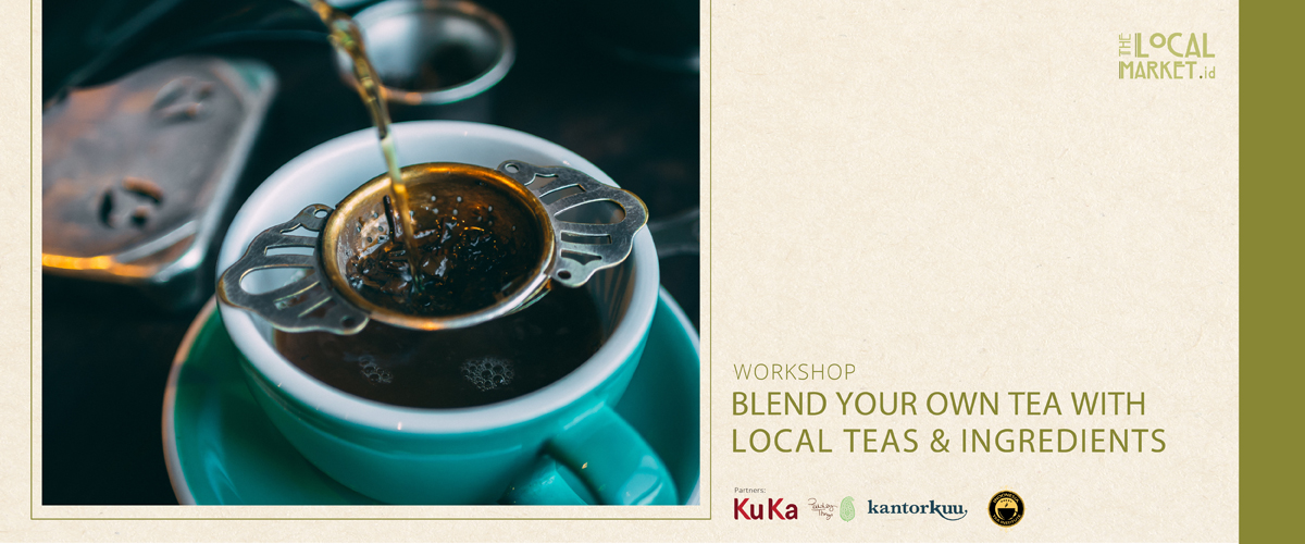 BLEND YOUR OWN TEA WITH LOCAL TEAS AND INGREDIENTS